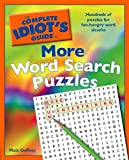 The Complete Idiot's Guide to More Word Search Puzzles (Idiot's Guides)