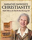 Embracing Emergence Christianity Participant's Workbook: Phyllis Tickle on the Church's Next Rummage Sale