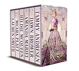 Once a Lady Goes Rogue: A Historical Romance Collection by [Andresen, Tammy, Brower, Dawn, Mariel, Amanda, McQueen, Hildie, Platt, Meara, Smith, Lauren]