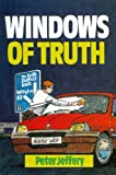 Windows of Truth, Peter Jeffrey, 085151636X