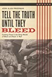 Tell the Truth until They Bleed, Josh Alan Friedman, 0879309326