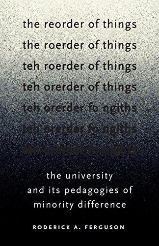 F.r.e.e The Reorder of Things: The University and Its Pedagogies of Minority Difference (Difference Incorpor WORD