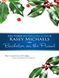 Front cover for the book Bachelor on the Prowl by Kasey Michaels