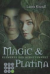 Elemente der Schattenwelt, Band 3: Magic & Platina