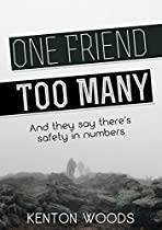 ONE FRIEND TOO MANY: AND THEY SAY THERE'S SAFETY IN NUMBERS