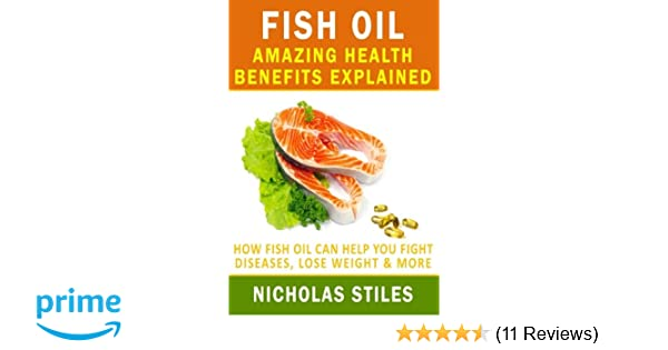 Oil Weight Explained >> Fish Oil Amazing Health Benefits Explained How Fish Oil Can