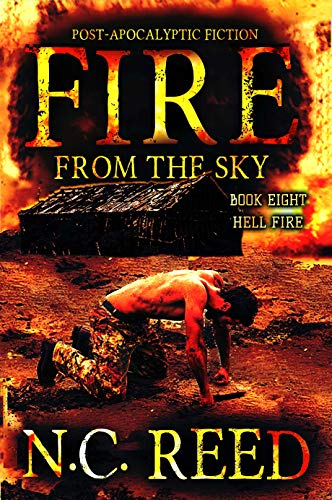 Fire From the Sky: Hell Fire by [Reed, N.C.]