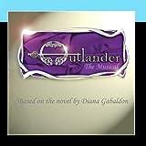 Outlander - The Musical. Based on the novel by Diana Gabaldon