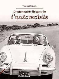 Dictionnaire élégant de l'automobile par Thomas Morales