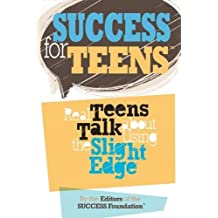 Success for Teens: Real Teens Talk About Using the Slight Edge by John Fleming(January 1, 2008) Paperback