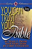 You Can Trust Your Bible, Neale T. Pryor, 0891375244