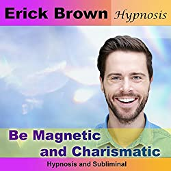Be Magnetic and Charismatic