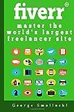 fiverr master the world?s largest freelancer site