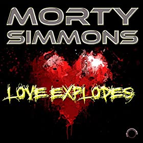 Morty Simmons-Love Explodes