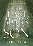 The Last Mayor's Son: The Nivaka Chronicles: Book 1