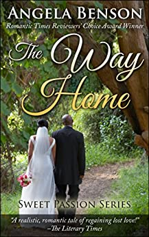 The Way Home (Sweet Passion Book 3) by [Benson, Angela]