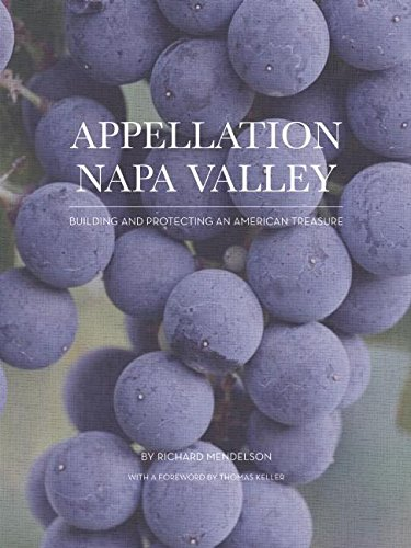Appellation Napa Valley: Building and Protecting an American -