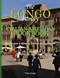 The Longo Family Italian-American Cookbook, Tony Longo, 1436393078