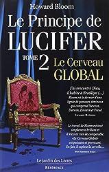 Le principe de Lucifer : Tome 2, Le cerveau global (French edition)