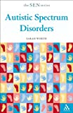 Autistic Spectrum Disorders, Worth, Sarah, 0826479944