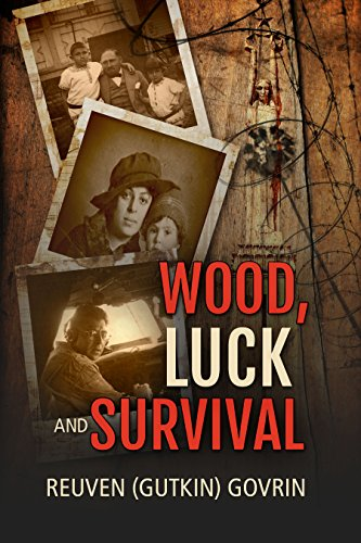 - Wood, Luck & Survival: The Journey of a Father and his Son Through the Holocaust Horrors