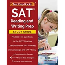 SAT Reading and Writing Prep Study Guide & Practice Test Questions for the SAT Reading Comprehension, SAT Writing and Language, and SAT Essay Sections