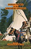 Indian Tribes of the Northern Rockies, Adolf Hungrywolf, Beverly Hungry Wolf, 0920698115