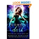 Come, the Dark (Forever Girl Series Book 2)