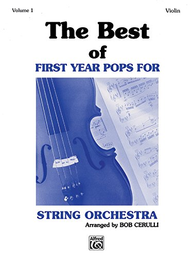 First Year Pops - The Best of First Year Pops for String Orchestra, Vol 1: Violin