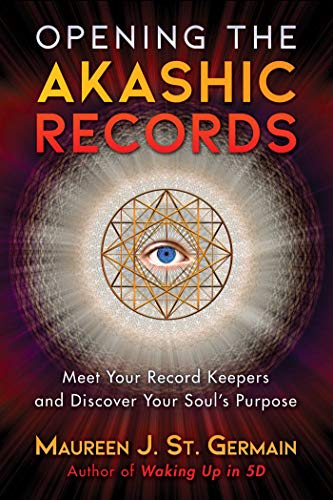 Opening the Akashic Records: Meet Your Record Keepers and Discover Your Soul's Purpose (Record Keeper)