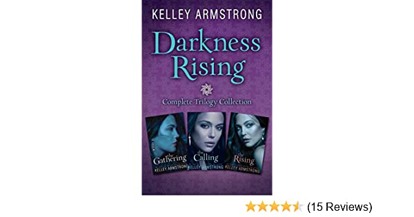 kelley armstrong darkness rising series in order