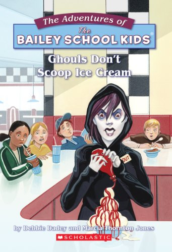 Ghouls Don't Scoop Ice Cream (The Adventures of the Bailey School Kids, #31) by Scholastic Paperbacks