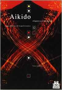 Aikido Etiqueta y Transmision (Spanish Edition): Tamura