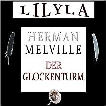 Der Glockenturm Hörbuch von Herman Melville Gesprochen von: Friedrich Frieden
