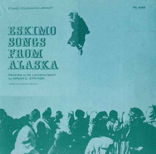 Eskimo Songs from Alaska / Various by Folkways Records