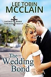 The Wedding Bond (Christian Romance): Sacred Bond Series: Book 5