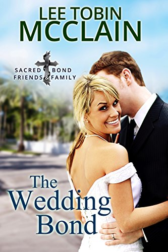 The Wedding Bond (Christian Romance): Sacred Bond Series: Book 5 cover
