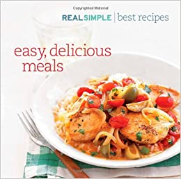 Real simple best recipes easy delicious meals editors of real real simple best recipes easy delicious meals editors of real simple magazine 9781603201025 amazon books forumfinder Choice Image