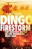 Dingo Firestorm: The Greatest Battle of the