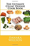 The Ultimate Celiac Disease Cook Book
