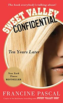 Sweet Valley Confidential: Ten Years Later by [Pascal, Francine]