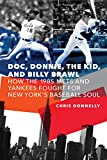 "Chris Donnelly, ""Doc, Donnie, The Kid and Billy Brawl: How the 1985 Mets and Yankees Fought For New York's Baseball Soul"" (U Nebraska Press, 2019)"