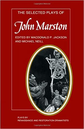 Book The Selected Plays of John Marston (Plays by Renaissance and Restoration Dramatists)