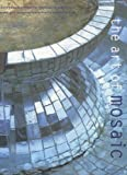 img - for Art of Mosaic: Contemporary Ideas for Decorating Walls, Floors and Accessories in the Home and Garden by Caroline Suter (2001-10-23) book / textbook / text book
