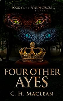 Four Other Ayes (Five in Circle Series Book 4) by [MacLean, C. H.]