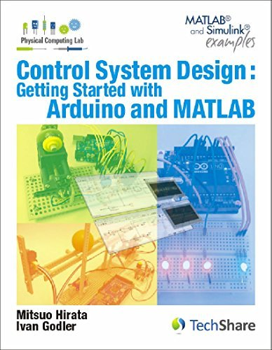 Control System Design : Getting Started with Arduino and MATLAB by Mitsuo Hirata (2015-08-02)