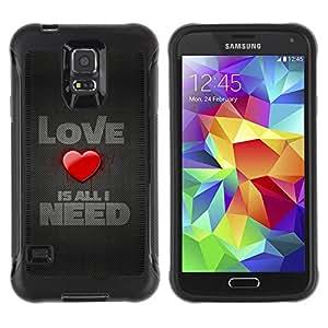Be-Star único patrón Impacto Shock - Absorción y Anti-Arañazos Funda Carcasa Case Bumper Para SAMSUNG Galaxy S5 V / i9600 / SM-G900F / SM-G900M / SM-G900A / SM-G900T / SM-G900W8 ( Love Is All I Need )