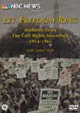Let Freedom Ring: Moments From The Civil Rights Movement, 1954-1965 (NBC News Presents)