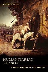 Humanitarian Reason: A Moral History of the Present Times