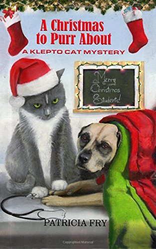A Christmas To Purr About: A Klepto Cat Mystery (Klepto Cat Mysteries) (Volume 22)